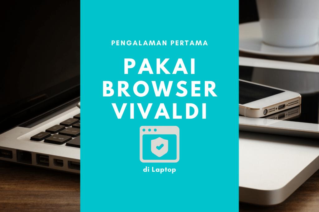 Pengalaman Menggunakan Browser Vivaldi